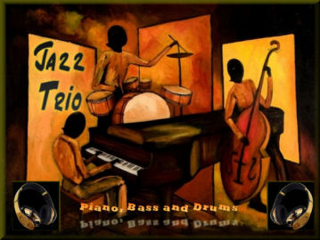 JAZZ TRIO > Piano, Bass and Drums
