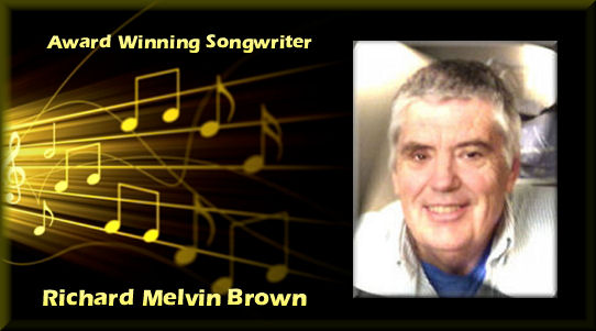 Award Winng Songwriter Richard Melvin Brown